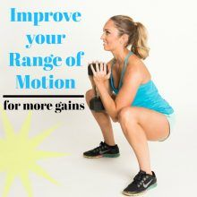 improve your range of motion for more gains